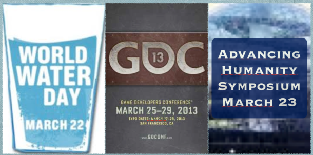 Feature Friday: World Water Day, GDC, and Stanford Advancing Humanity Symposium